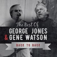 Back to Back: George Jones & Gene Watson — сборник