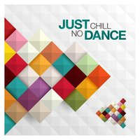 Just Chill: No Dance — сборник