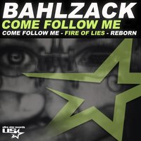 Come Follow Me — Bahlzack