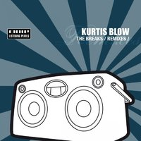 The Breaks Remixes — Kurtis Blow
