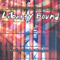 Liberty Bound- Original Music from the Film — D.N.B. Pedergnana