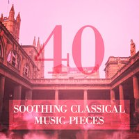 40 Soothing Classical Music Pieces — Антонио Вивальди