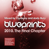 Blueprints - The Final Chapter - Mixed By Corderoy and Andy Bury — сборник