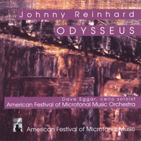 ODYSSEUS - cello soloist Dave Eggar — Johnny Reinhard American Festival of Microtonal Music Orchestra