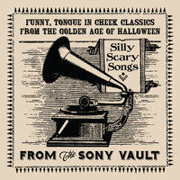 From The Sony Vault: Silly Scary Songs — сборник