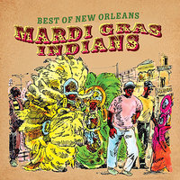 Best of New Orleans (Mardi Gras Indians) — сборник