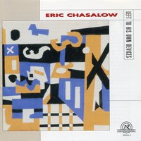 Eric Chasalow: Left to His Own Devices — сборник
