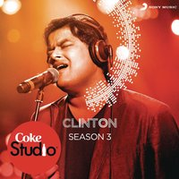Coke Studio India Season 3: Episode 3 — Clinton Cerejo