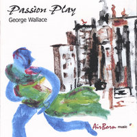 Passion Play — George wallace