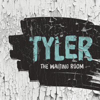 The Waiting Room — Tyler