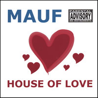 House of Love — Mauf