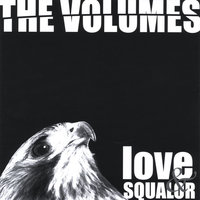 Love & Squalor — The Volumes
