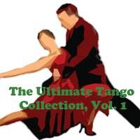 The Ultimate Tango Collection, Vol. 1 — сборник
