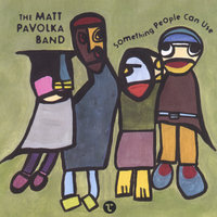 Something People Can Use — The Matt Pavolka Band