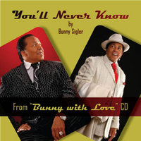 You'll Never Know - Single — Bunny Sigler
