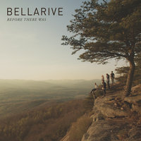 Before There Was — Bellarive