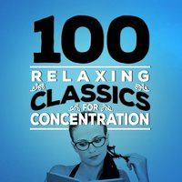 100 Relaxing Classics for Concentration — сборник