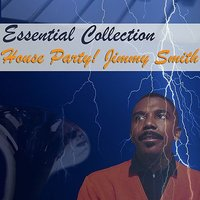 Essential Collection - House Party! — Jimmy Smith