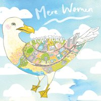 Your Town — Mere Women