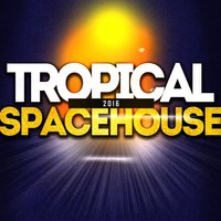 Tropical SpaceHouse 2016 — сборник