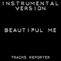 Beautiful Me - Single — Tracks Reporter