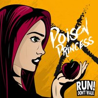 Poison Princess (Happily Never After) — Run! Don't Walk