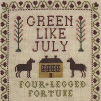 Four-Legged Fortune — Green Like July