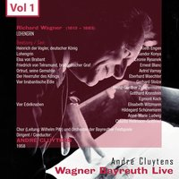 Wagner - Bayreuth Live, Vol. 1 — André Cluytens