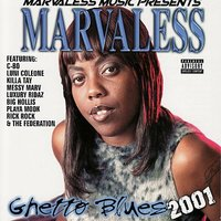 Ghetto Blues 2001 — Marvaless