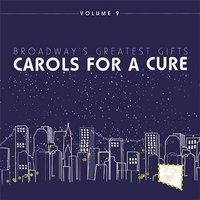 Broadway's Greatest Gifts: Carols for a Cure, Vol. 9, 2007 — сборник