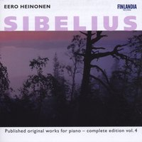 Sibelius : Published Original Works for Piano - Complete Edition Vol. 4 — Eero Heinonen, Heinonen, Eero (piano), Ян Сибелиус