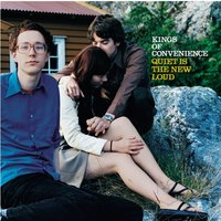 Quiet Is The New Loud — Kings Of Convenience
