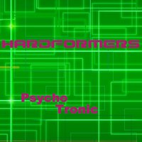 Psycho Tronic — Hardformers