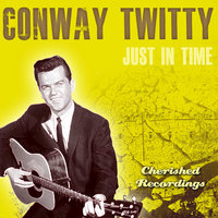 Just In Time — Conway Twitty