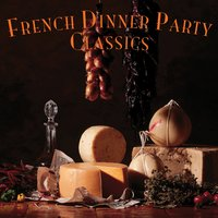 French Dinner Party Classics — сборник