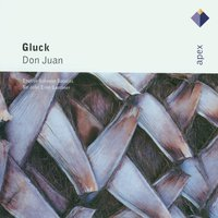 Gluck : Don Juan  -  Apex — John Eliot Gardiner & English Baroque Soloists, John Eliot Gardiner, English Baroque Soloists