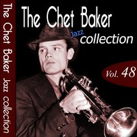The Chet Baker Jazz Collection, Vol. 48 — Chet Baker