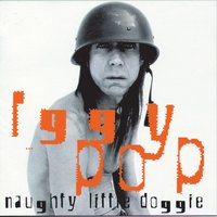 Naughty Little Doggie — Iggy Pop
