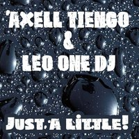 Just a Little - Single — Axell Tiengo, Leo One DJ