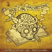 Sin or Salvation — Mike Doussan