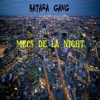 Mecs de la night — Batara Gang