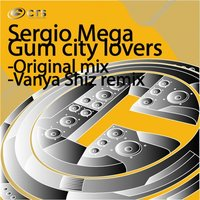 Gum City Lovers — Sergio Mega