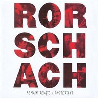 Remain Sedate/Protestant — Rorschach