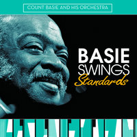 Basie Swings Standards — Count Basie & His Orchestra