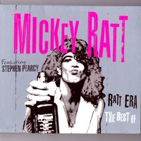 Ratt Era - The Best of — Mickey Ratt