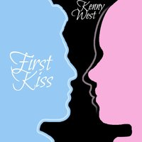 First Kiss — KENNY WEST