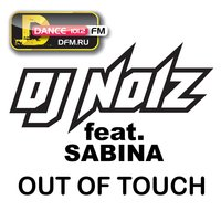 Out Of Touch — Dj Noiz