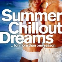 Summer Chill Out Dreams for more than one season — сборник