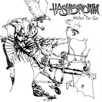 Miles To Go — Hashbrown