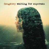 Waiting for Superman — Daughtry